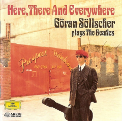 Here, There and Everywhere - Göran Söllscher Plays the Beatles