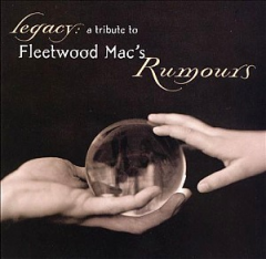 Legacy - A Tribute to Fleetwood Mac's Rumours