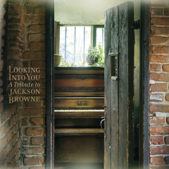 Looking into You - A Tribute to Jackson Browne