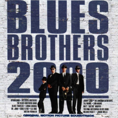 Blues Brothers 2000 - Original Motion Picture Soundtrack