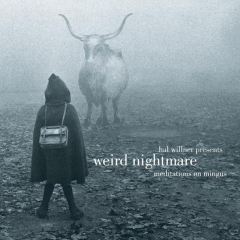 Hal Willner Presents Weird Nightmare - Meditations on Mingus