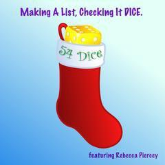 Making a List, Checking It DICE.