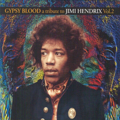 Gypsy Blood - A Tribute to Jimi Hendrix - Vol. 2