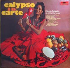 Carte Orchestra.Tracks On Calypso A La Carte Roberto Delgado And His Orchestra