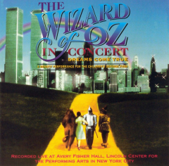 The Wizard of Oz in Concert - Dreams Come True