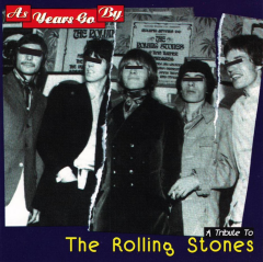 As Years Go by - A Tribute to The Rolling Stones
