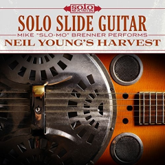 "Solo Slide Guitar - Mike ""Slo-Mo"" Brenner Performs Neil Young's Harvest"