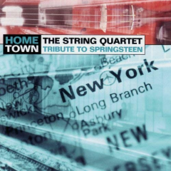 Hometown - The String Quartet Tribute to Bruce Springsteen