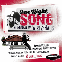 One Night Song - Blind Date im Wirtz-Haus
