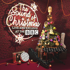 The Sound of Christmas - Live and Exclusive at the BBC