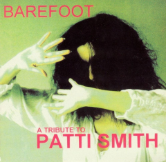 Barefoot - A Tribute to Patti Smith