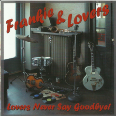 Lovers Never Say Goodbye!