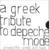 A Greek Tribute to Depeche Mode - Around the World and Back