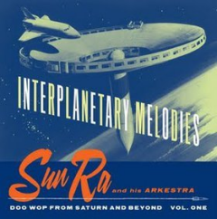 Interplanetary Melodies - Doo Wop From Saturn and Beyond   Vol. One