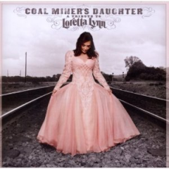 Coal Miner's Daughter - A Tribute to Loretta Lynn