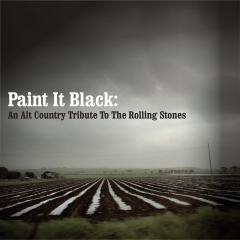 Paint It Black - An Alt Country Tribute to The Rolling Stones