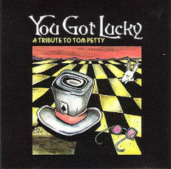 You Got Lucky - A Tribute to Tom Petty