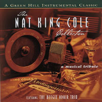The Nat King Cole Collection - A Musical Tribute