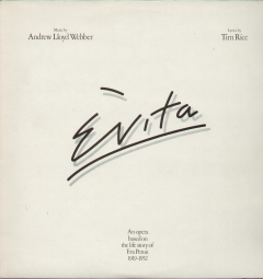 Evita - An Opera Based on the Life Story of Eva Peron 1919-1952