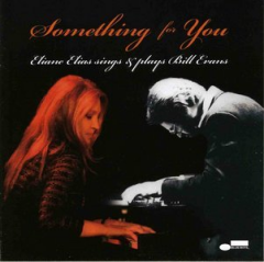 Something for You - Eliane Elias Sings & Plays Bill Evans