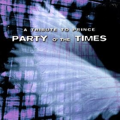 A Tribute to Prince - Party o' the Times